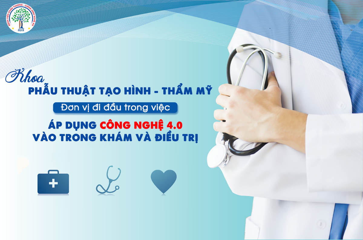 Khoa phẫu thuât tạo hình Thẩm mỹ- Bệnh viện Chấn thương chỉnh hình Nghệ An đơn vị đi đầu trong việc áp dụng công nghệ 4.0 vào trong khám và điều trịkhám và điều trị